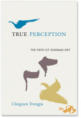 True Perception The Path of Dharma Art