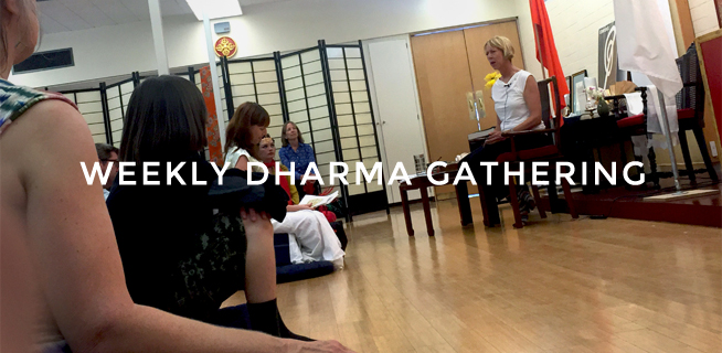 Weekly Dharma Gathering