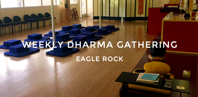 Weekly Dharma Gathering – Eagle Rock