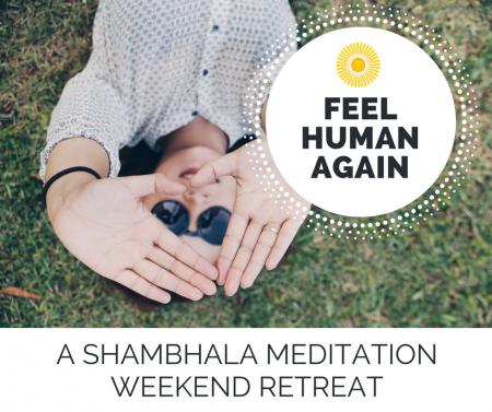 Shambhala Training Weekend 1