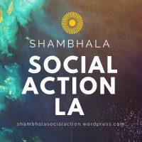 Shambhala Social Action LA
